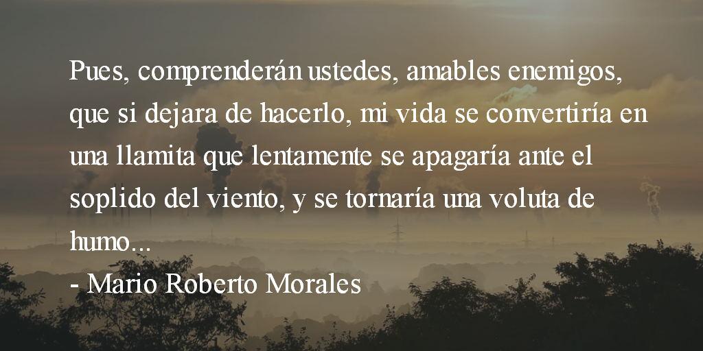 Mensaje recibido y amable respuesta. Mario Roberto Morales.