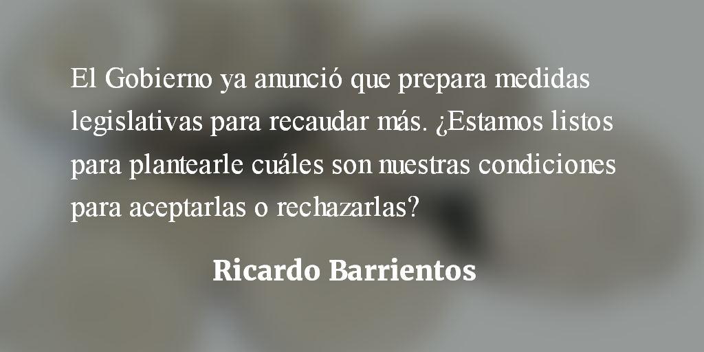 Condiciones para aceptar una reforma tributaria. Ricardo Barrientos.