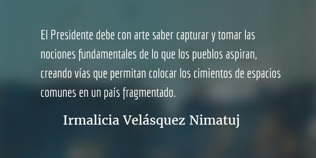 El Presidente debe dejar de actuar. Irmalicia Velásquez Nimatuj.