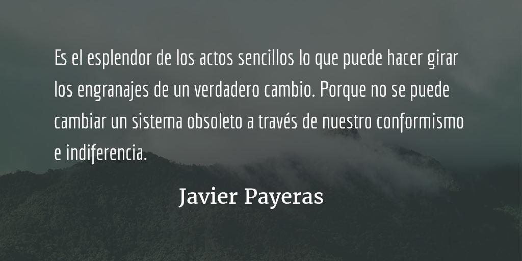 El esplendor de los actos pequeños. Javier Payeras.