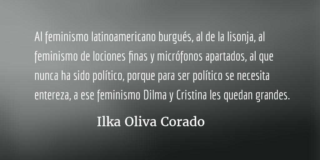 La deuda del feminismo latinoamericano con Cristina y Dilma. Ilka Oliva Corado.