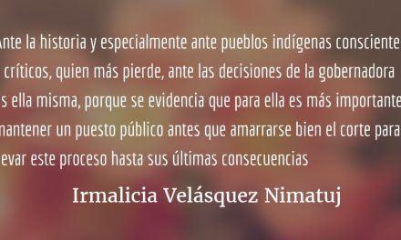 Controversial decisión de la gobernadora de Alta Verapaz. Irmalicia Velásquez Nimatuj.