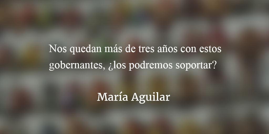 Gobierno inepto. María Aguilar.