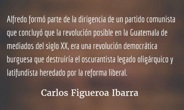 Hasta siempre, querido Alfredo. Carlos Figueroa Ibarra.
