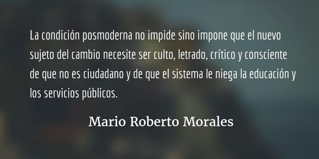 Sujeto democrático y del cambio (2). Mario Roberto Morales.