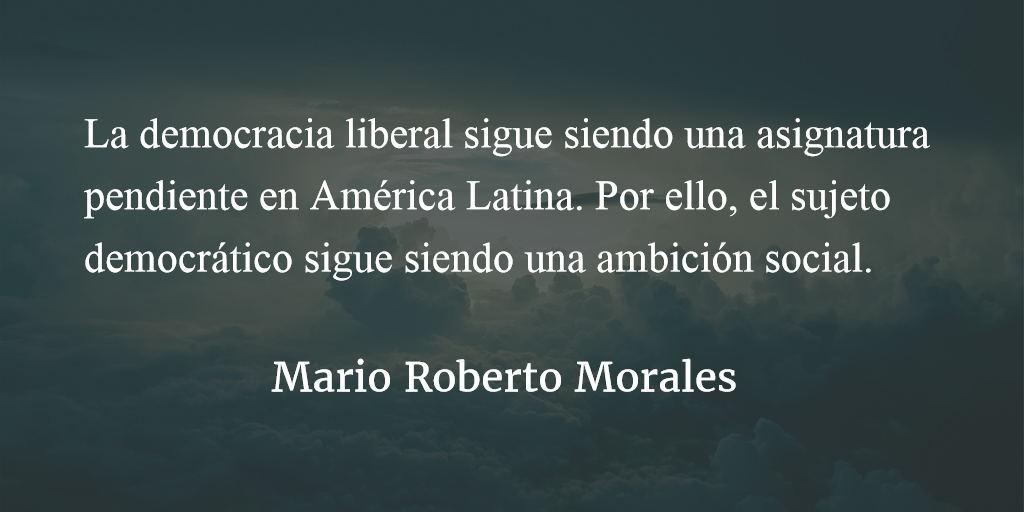 Sujeto democrático y del cambio (1). Mario Roberto Morales.