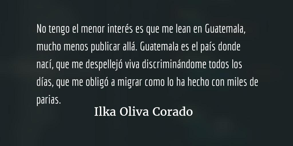 Odiando Guatemala. Ilka Oliva Corado.