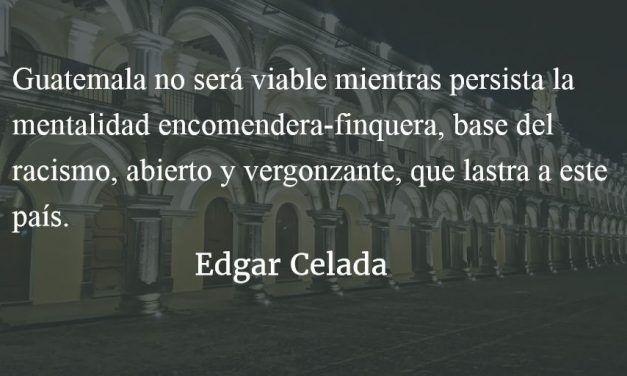 La herencia del encomendero. Edgar Celada Q.
