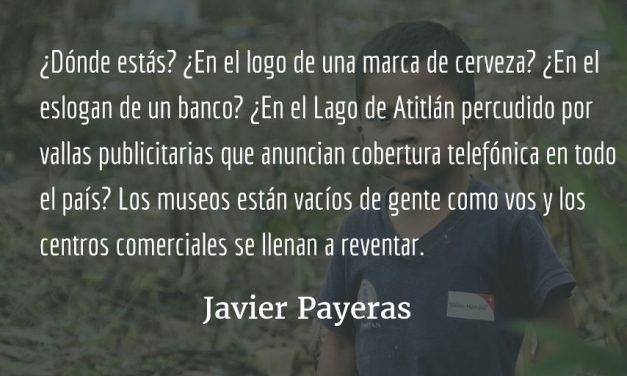 Querido guatemalteco. Javier Payeras.