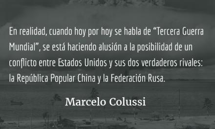 ¿Tercera Guerra Mundial? Marcelo Colussi