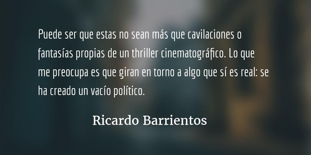 Vacío político. Ricardo Barrientos.