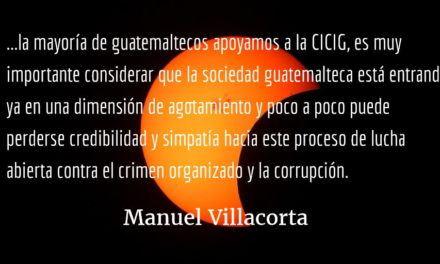 La CICIG: momento para la reflexión. Manuel Villacorta.