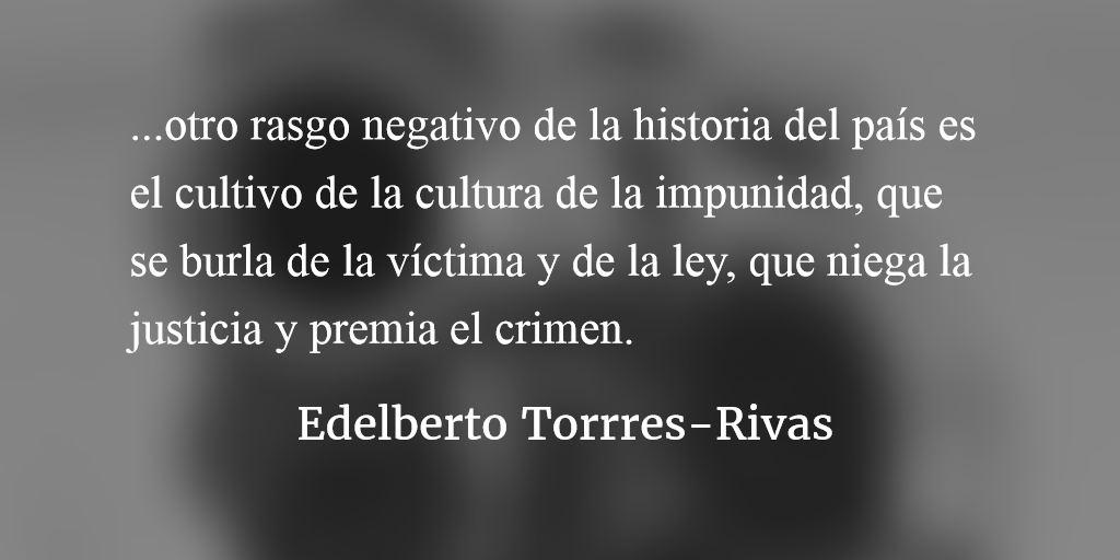 Promover la democracia, la paz, el Estado de derecho. Edelberto Torres-Rivas.