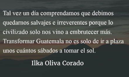 Haraganes, vándalos y terroristas. Ilka Oliva Corado.