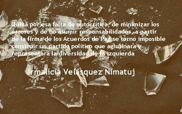 ¿Un error político? Irmalicia Velásquez Nimatuj