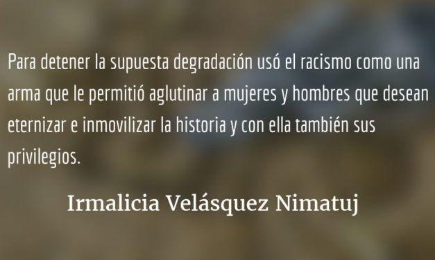 Aspiraciones que atraviesan los siglos. Irmalicia Velásquez Nimatuj.