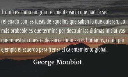 La victoria de Donald Trump empezó a gestarse en el Reino Unido en 1975. George Monbiot.