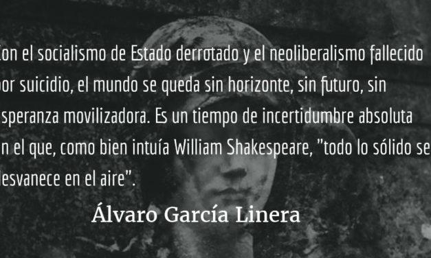 La globalización ha muerto. Álvaro García Linera.