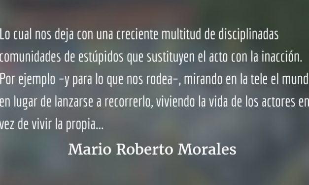 Brevísimo elogio del miedo. Mario Roberto Morales.
