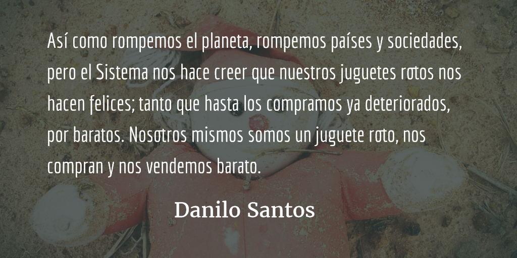 Juguetes rotos. Danilo Santos.