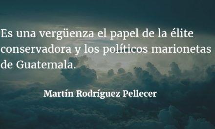 La élite prefirió a los corruptos que a los valientes (otra vez). Martín Rodríguez Pellecer.