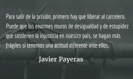 La libertad y los carceleros. Javier Payeras.