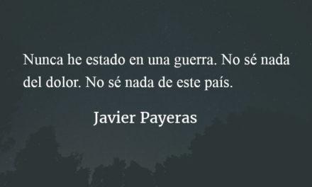 Nunca he estado en una guerra. Javier Payeras.