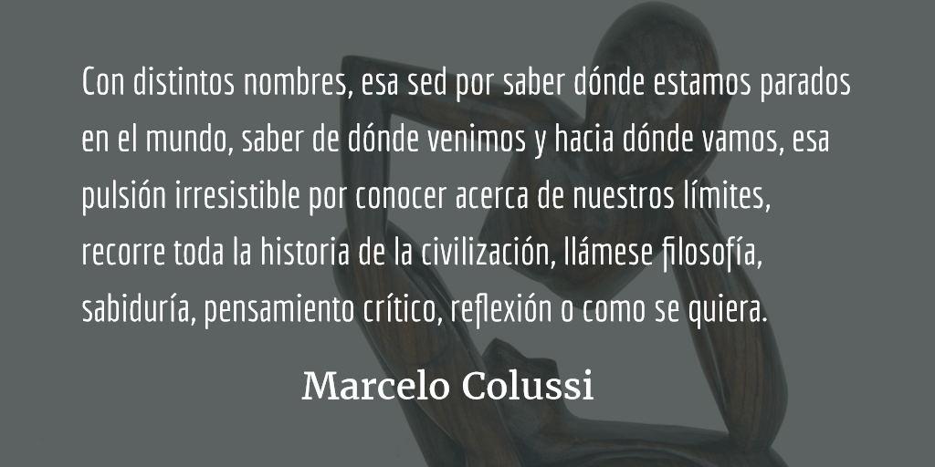 Filosofía: ¿quién dijo que ha muerto? Marcelo Colussi