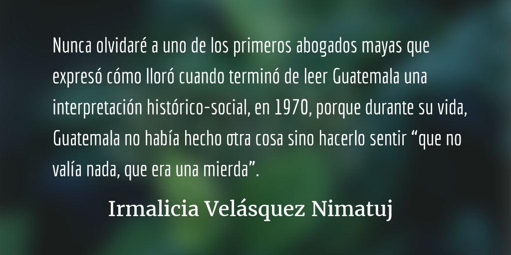 Carlos Guzmán Böckler (1930-2017). Irmalicia Velásquez Nimatuj.