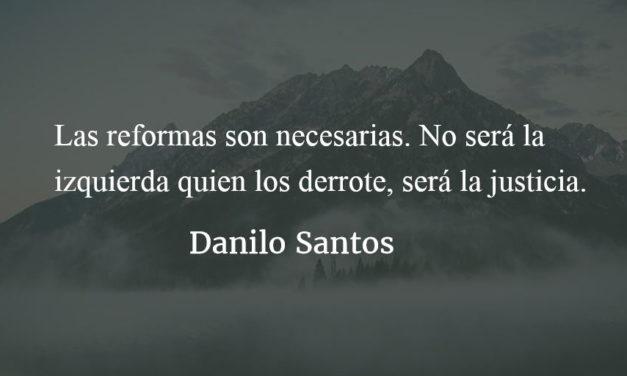 Reformas constitucionales, indígenas y golpes de Estado. Danilo Santos.