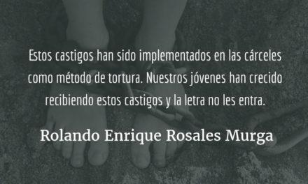 La letra con sangre entra. Rolando Enrique Rosales Murga.