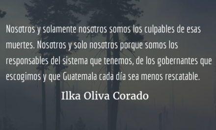 Guatemala: los culpables de sus muertes somos nosotros. Ilka Oliva Corado.