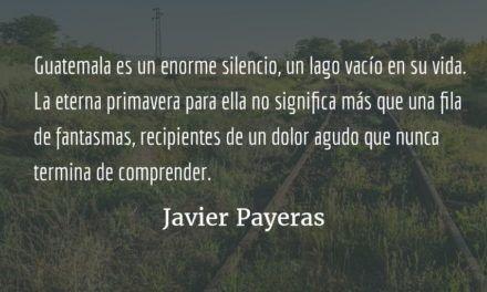 La maldita primavera. Javier Payeras.