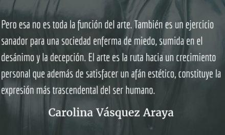 El efecto sanador del arte. Carolina Vásquez Araya.