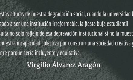 Del sarcasmo a la chabacanería la degradación de una sociedad. Virgilio Álvarez Aragón.