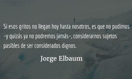 Los gritos. Jorge Elbaum.