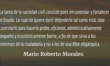 La estafa de la falsa sociedad civil. Mario Roberto Morales.