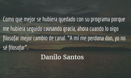 Yo no sé filosofar. Danilo Santos.