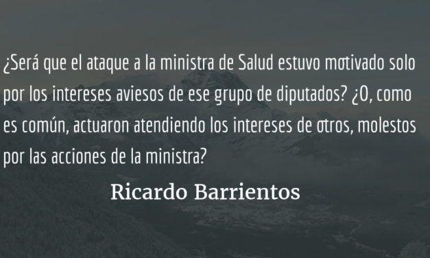 El trasfondo del ataque a la ministra de Salud. Ricardo Barrientos.