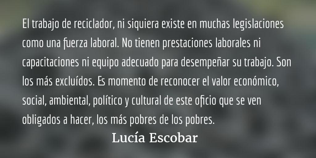 Recicladores, héroes anónimos. Lucía Escobar.