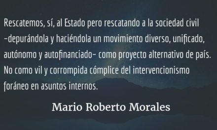 Rescatar a la sociedad civil. Mario Roberto Morales.
