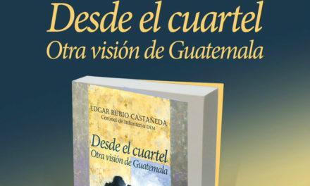 Desde el cuartel, otra visión de Guatemala