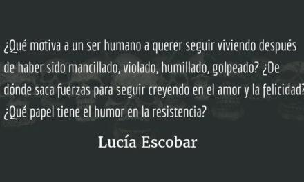 La vida después del horror. Lucía Escobar.