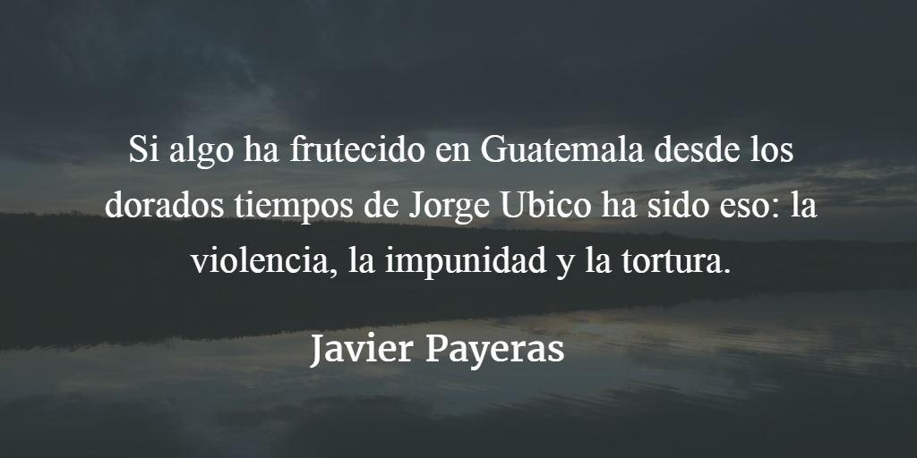 Guatemalan psycho. Javier Payeras.