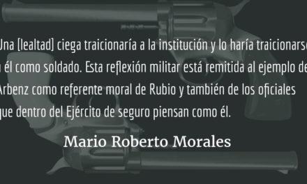 Un militar pensante y crítico. Mario Roberto Morales.