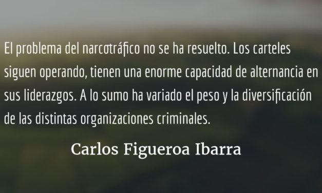 Crimen organizado, la guerra inútil de los neoliberales. Carlos Figueroa Ibarra.