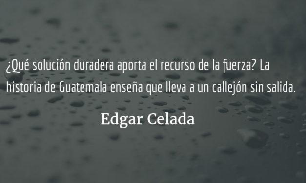 La razón de la fuerza. Edgar Celada Q.