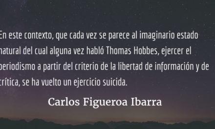 Mártires de la información. Carlos Figueroa Ibarra.