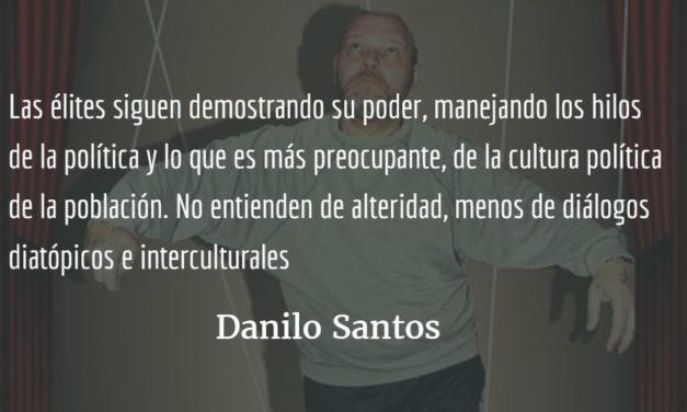 Sin reformas seguimos secuestrados. Danilo Santos.