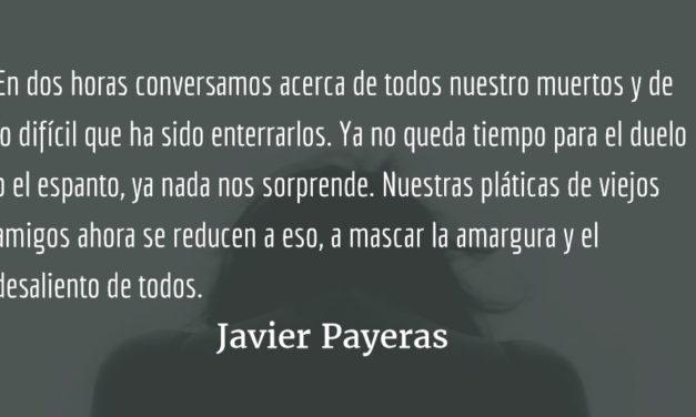 Todos tus muertos. Javier Payeras.